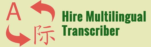 Hire multilingual transcription expert